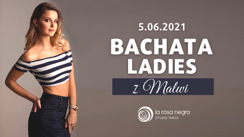Bachata Ladies z Malwi - zajęcia weekendowe