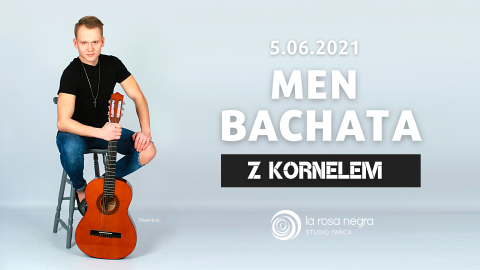 Men Bachata z Kornelem - zajęcia weekendowe